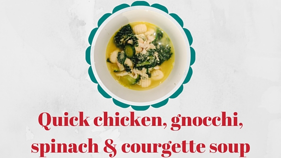 Chicken, gnocchi, spinach & courgette soup