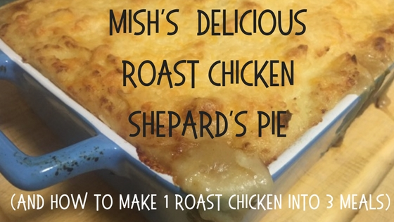 DeliciousRoast chickenShepard's Pie