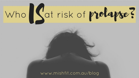 Who is at rish of prolapse blog