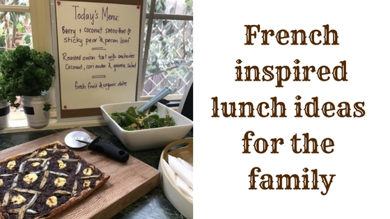 Frenchinspiredlunch ideas for the family